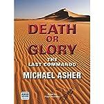 Death or Glory: The Last Commando   Michael Asher