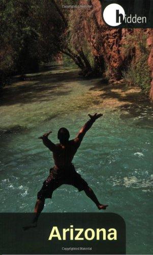 Hidden Arizona: Including Phoenix, Tucson, Sedona, And The Grand Canyon (Hidden Travel)