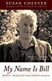 Image of My Name Is Bill: Bill Wilson--His Life and the Creation of Alcoholics Anonymous