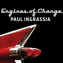 Engines of Change: A History of the American Dream in Fifteen Cars (       UNABRIDGED) by Paul Ingrassia Narrated by Sean Runnette