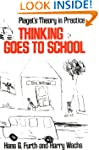 Thinking Goes to School: Piaget's The...