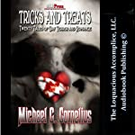Tricks and Treats: Twenty Tales of Gay Terror and Romance | Michael G. Cornelius