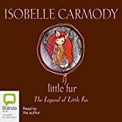 Little Fur: The Legend of Little Fur | Isobelle Carmody