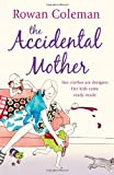 The Accidental Mother Rowan Coleman