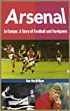 img - for Arsenal in Europe: A Story of Football and Foreigners book / textbook / text book