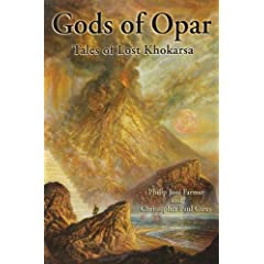 Gods of Opar by Philip Jose Farmer and Christopher Paul Carey