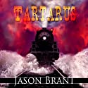 Tartarus: West of Hell, Book 2 (       UNABRIDGED) by Jason Brant Narrated by Robert Martinez