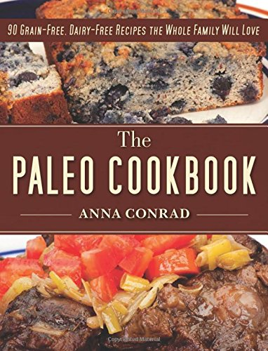 The Paleo Cookbook: 90 Grain-Free, Dairy-Free Recipes the Whole Family Will Love (The Paleo Recipe Book Hardcover compare prices)