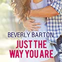 Just the Way You Are (       UNABRIDGED) by Beverly Barton Narrated by Karen White