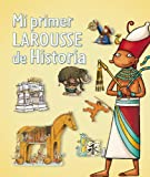 Mi Primer Larousse: Mi Primer Larousse De Historia