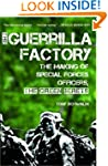 The Guerrilla Factory: The Making of...