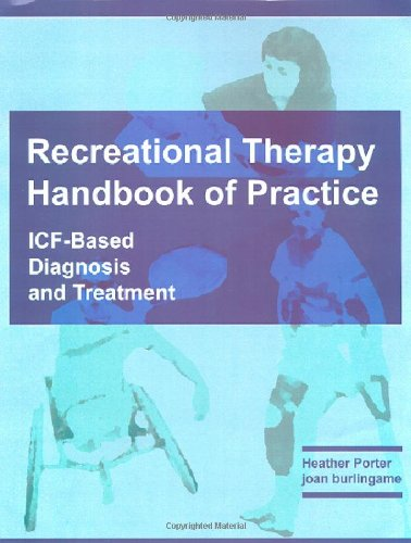 Recreational Therapy Handbook of Practice: ICF-based...