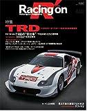 Racing on(特集)TRD―Motorsport magazine (NEWS mook)