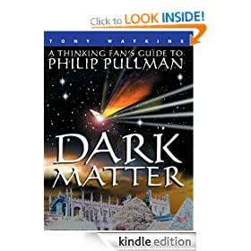 Dark Matter: A Thinking Fan's Guide to Philip Pullman