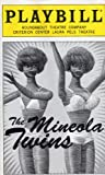 The Mineola Twins Playbill for the Roundabout Theatre's (Off-Broadway) Production - Criterion Center Laura Pels Theatre - February 1999 (Volume 99)