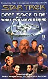 What You Leave Behind (Star Trek Deep Space Nine) (0671034766) by Diane Carey