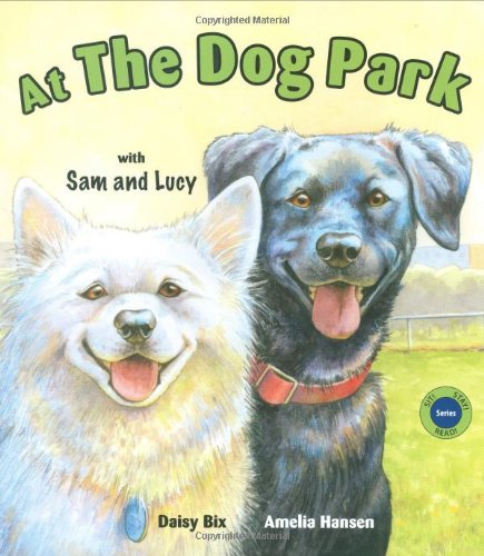 At the Dog Park with Sam and Lucy (Sit! Stay! Read!)