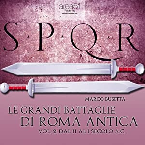Le grandi battaglie di Roma antica vol. 2 [The Great Battles of Ancient Rome, Vol. 2] | [Marco Busetta]