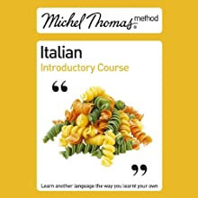 Michel Thomas Method: Italian Introductory Course (       UNABRIDGED) by Michel Thomas Narrated by Michel Thomas