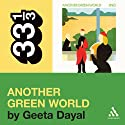 Brian Eno's 'Another Green World' (33 1/3 Series) (       UNABRIDGED) by Geeta Dayal Narrated by Jennifer Van Dyck