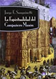 img - for La espiritualidad del Companero Mason (Kier/Masoneria S. XXI) (Spanish Edition) book / textbook / text book