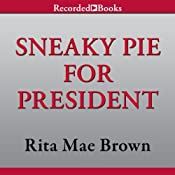 Sneaky Pie for President: A Mrs. Murphy Mystery, Book 21 | [Rita Mae Brown]