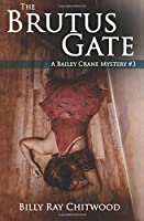 The Brutus Gate: A Bailey Crane Mystery - Book 3