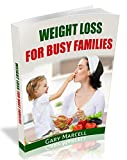 WEIGHT LOSS FOR BUSY FAMILIES: Family and Weight Loss Book