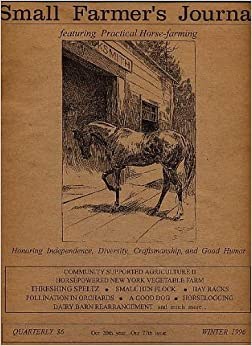 Small Farmer's Journal Magazine Winter 1996 Featuring Practical Horse Farming, Gilman-Miller O