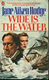 Wide Is the Water (Coronet Books) (0340284463) by Hodge, Jane Aiken