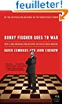 Bobby Fischer Goes to War: How A Lone...