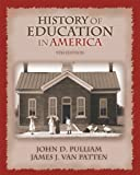 img - for History of Education in America (9th Edition) by Pulliam, John D., Van Patten, James J. (June 10, 2006) Paperback book / textbook / text book