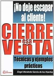CIERRE ESA VENTA: ¡NO DEJE ESCAPAR AL CLIENTE!: ÁNGEL