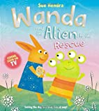 Sue Hendra Wanda and the Alien to the Rescue (Wanda 3)