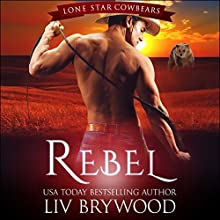 Rebel: A Werebear Paranormal Romance: Lone Star Cowbears, Book 1 Audiobook by Liv Brywood Narrated by Beth Roeg