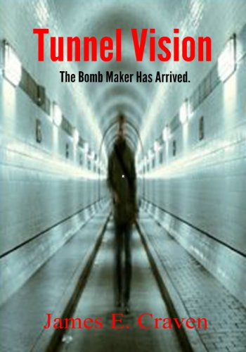Tunnel Vision-The Bomb Maker Has Arrived