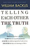 Telling Each Other the Truth (0764201573) by Backus, William