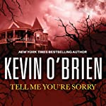 Tell Me You're Sorry | Kevin O'Brien