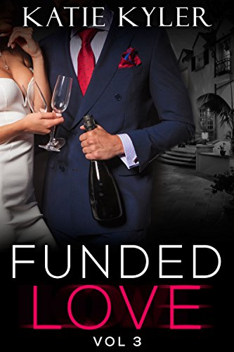 Funded Love, Volume 3: A Bad Boy Romance