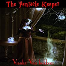The Pentacle Keeper (       UNABRIDGED) by Vianka Van Bokkem Narrated by Wendy Pitts