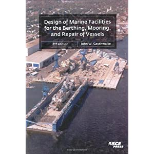 Design of Marine Facilities for the Berthing, Mooring, and Repair of Vessels