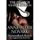 The Doctor Wears A Stetson (The Diamondback Ranch Series #1) ~ Anne Marie Novark