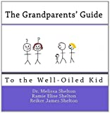 img - for The Grandparents' Guide to the Well-Oiled Kid: Using Essential Oils for Everyday Kid Problems book / textbook / text book