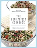The Gefiltefest Cookbook: Recipes from the Worlds Best-Loved Jewish Cooks