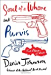 Soul of a Whore and Purvis: Two Plays...