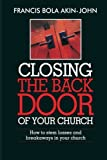 img - for Closing The Back Door Of Your Church: How To Stem Losses Abd Breakaways In Your Church book / textbook / text book