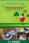 St. Patrick's Day the Irish Way: A De...