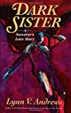 Dark Sister: Sorcerer's Love Story, A (Medicine Woman Series) (0060927658) by Andrews, Lynn V.