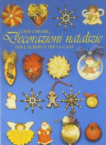 Come creare decorazioni natalizie per l'albero e per la casa
