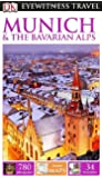 DK Eyewitness Travel Guide: Munich & the Bavarian Alps (Eyewitness Travel Guides)